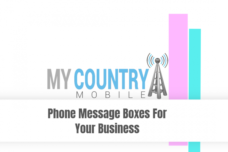 Phone message boxes for your business - My Country Mobile