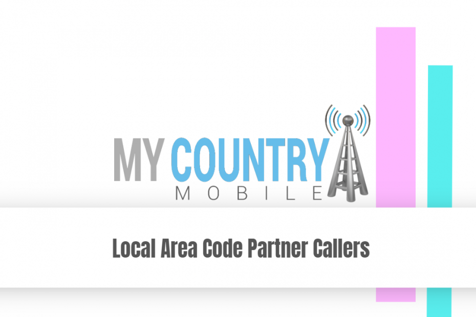 Local Area Code Partner Callers - My Country Mobile