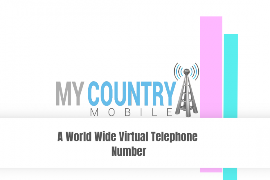 A worldwide virtual telephone number - My Country Mobile