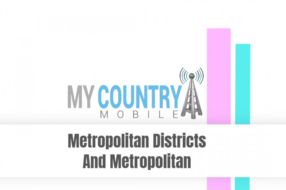 Metropolitan Districts And Metropolitan - My Country Mobile