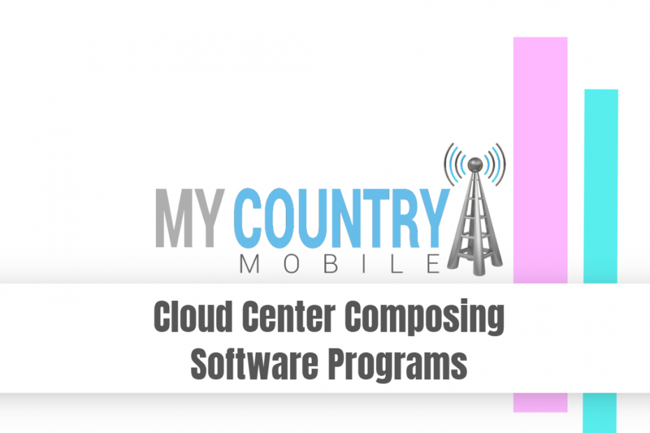 Cloud Center Composing Software Programs - My Country Mobile