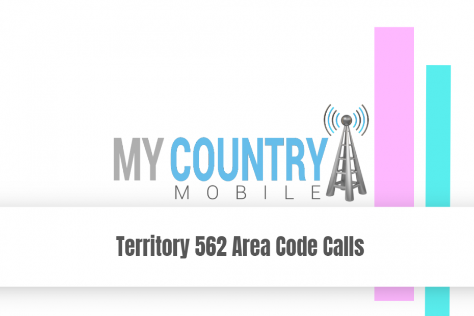 Territory 562 Area Code Calls - My Country Mobile