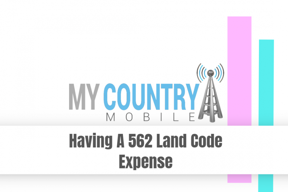 Having A 562 Land Code Expense - My Country Mobile