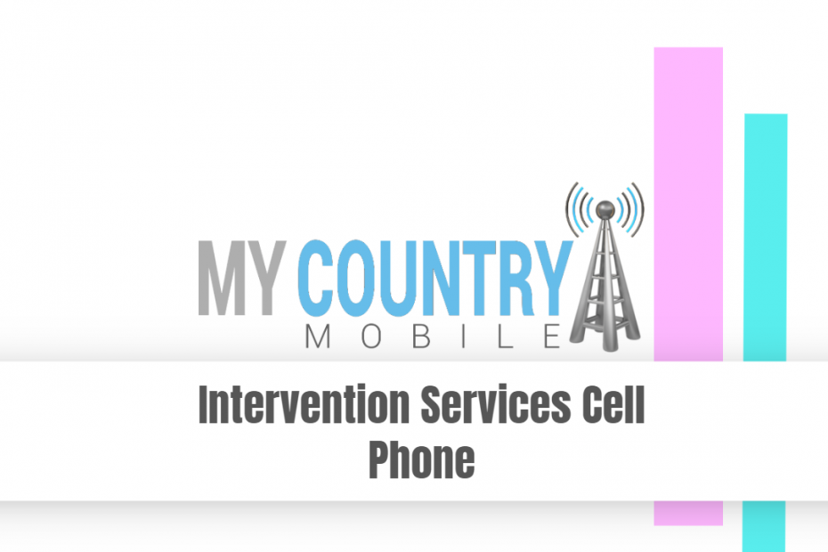 Intervention Services Cell Phone - My Country Mobile